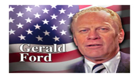 Former President Gerald R. Ford 1913 - 2006