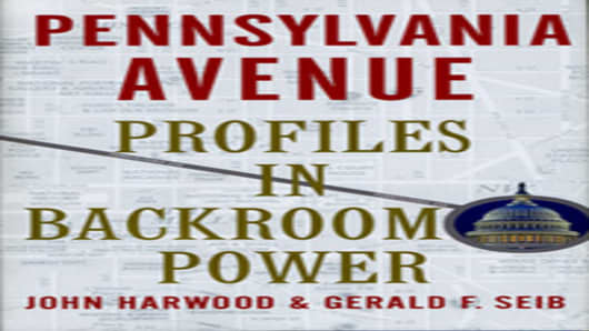 Pennsylvania Avenue Profiles in Backroom Power by John Harwood & Gerald F. Seib