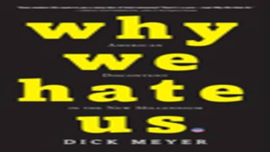 Why We Hate Us - by Dick Meyer
