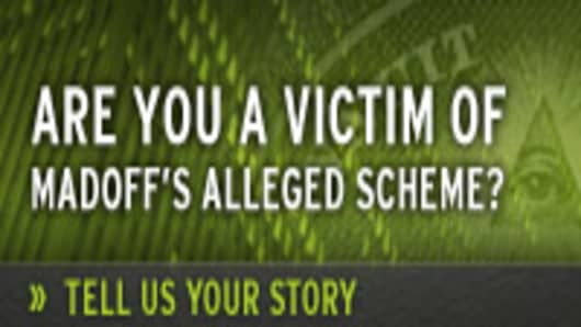 Are you a victim of Madoff's alleged scheme?  Tell us your story