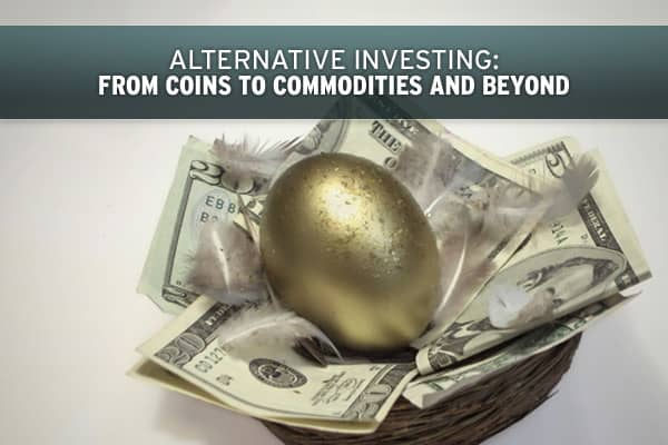 Whether it's commodities, real estate or the wide world of collectibles, from an Elvis Presley jumpsuit to Abraham Lincoln's eyeglasses, there's more than one way to try your hand at alternative investing. Click through to check out an array of investment options that give a whole new meaning to the definition of marketplace.