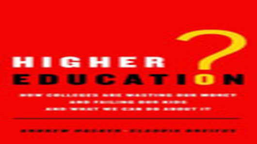 """Higher Education"" by Andrew Hacker and Claudia Dreifus"