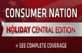 Consumer Nation - Holiday Central Edition - See Complete Coverage