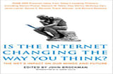 Is the Internet Changing the Way You Think?: The Net&#039;s Impact on Our Minds and Future