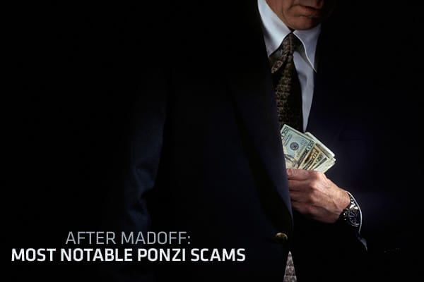 "In 2009 the term ""Ponzi"" became a buzzword again thanks to the collapse of Bernard Madoff's $50 billion plot.Tens of thousands of investors, some of them losing their life's savings, watched more than $16.5 billion disappear like smoke in 2009, according to an Associated Press analysis of scams in all 50 states.While the dollar figure was lower than in 2008, that's only because Madoff — who pleaded guilty and is serving a 150-year prison sentence — was arrested in December 2008 and didn't count"