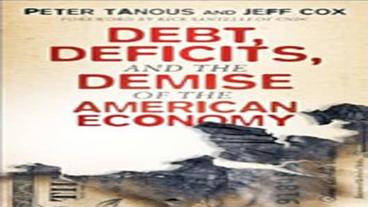 """Debt, Deficits, and the Demise of the American Economy"" by Peter J. Tanous and Jeff Cox"