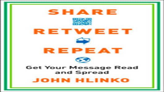 Share, Retweet, Repeat - by John Hlinko