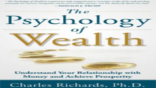 The Psychology of Wealth by Charles Richards, Ph.D.