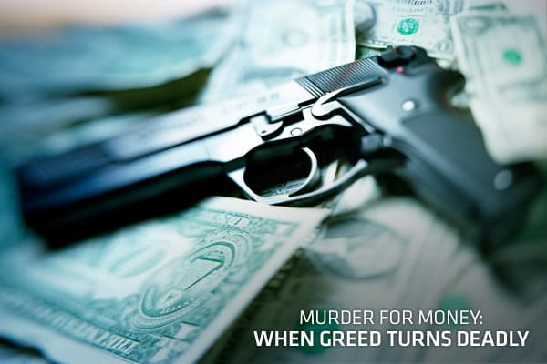 Greed comes in all shapes and sizes, but it takes a special kind of greed to kill someone for money. Here, we've assembled some of the most notorious, notable and nasty cases, proving that some people really will do anything for money … even kill.