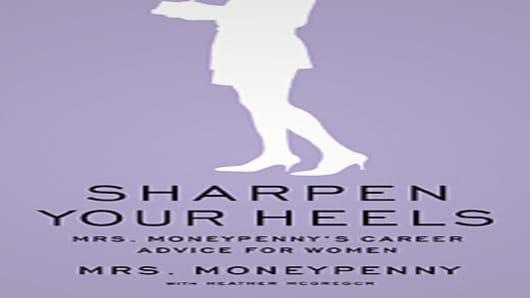 Sharpen Your Heels by Mrs. Moneypenny with Heather McGregor