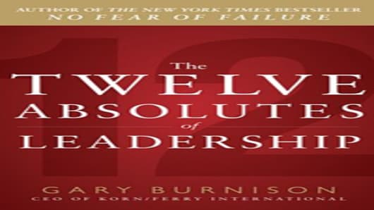 The Twelve Absolutes of Leadership by Gary Burnison