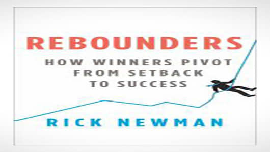 Rebounders: How Winners Pivot from Setback to Success by Rick Newman