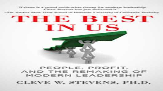The Best in Us: People, Profit, and the Remaking of Modern Leadership by Cleve Stevens