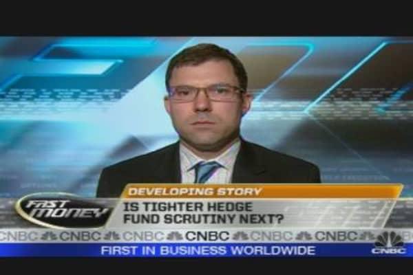 Tighter Hedge Fund Scrutiny Next