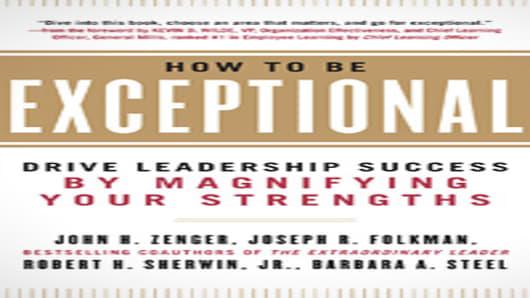 """How to Be Exceptional"" by John H. Zenger, Joseph R. Folkman, Robert H. Sherwin Jr., Barbara A. Steel"