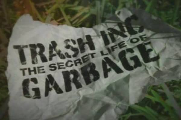 Trash Inc. The Secret Life of Garbage