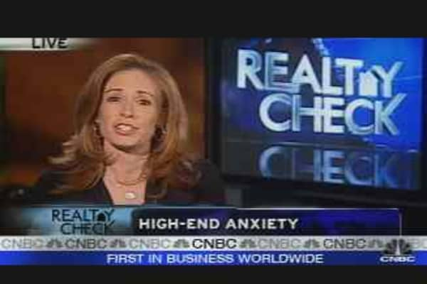 Realty Check: High End Anxiety