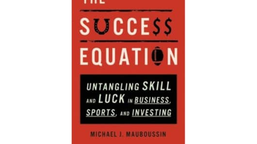 """The Success Equation"" by Michael J. Mauboussin"