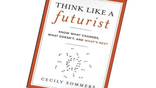 """Think Like a Futurist"" by Cecily Sommers"