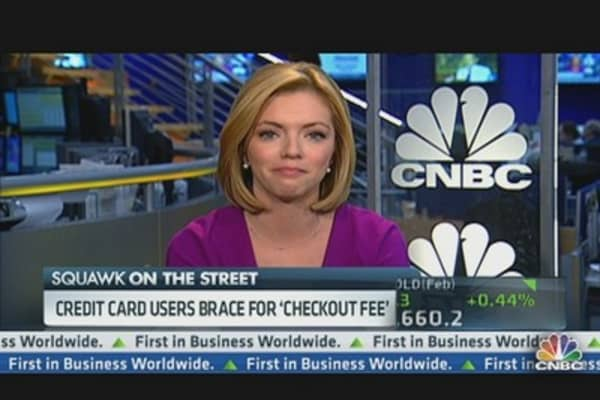 Credit Card Users: Brace for 'Checkout Fees'?