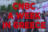 CNBC recap: A week in Greece