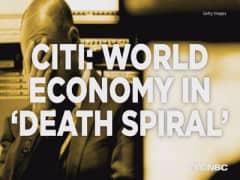 Citi: World economy trapped in 'death spiral'