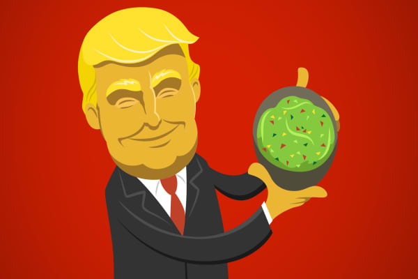 Will Trump bring the Guacamole?