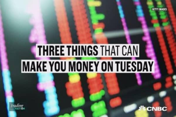 Three ways to make money on Tuesday