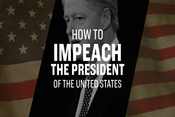 Here's how to impeach the president of the United States