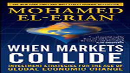 When Markets Collide - by Mohamed El-Erian