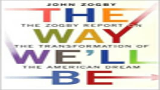 The Way We'll Be - by John Zogby