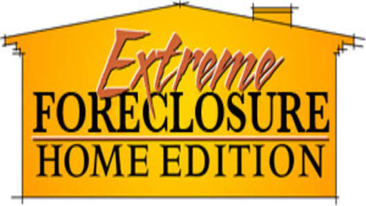 Extreme Foreclosure Home Edition