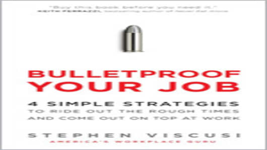 Bulletproof Your Job by Stephen Viscusi