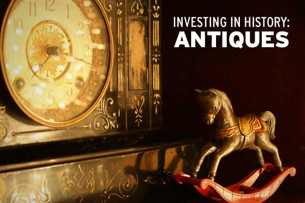 Porcelain figurines, palace furniture and royal pianos are just a few examples of the antiques that make investing in the past profitable. Click ahead to see some of the most valuable antique assets.