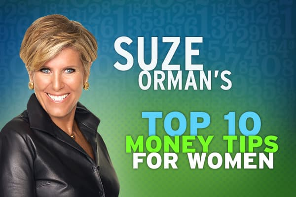 When it comes to women and finance sometimes there's a disconnect between what women know and how they act; their ability as achiever and their financial underachieving; and between the power they have within reach and the powerlessness that rules their actions. Financial expert, Suze Orman, gives women 10 Top Money Tips to follow.