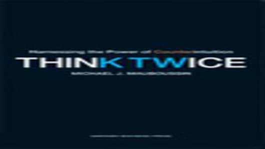 "Michael J. Mauboussin's ""Think Twice"""