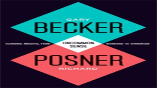 Uncommon Sense: Economic Insights, from Marriage to Terrorism, by Gary S. Becker & Richard A. Posner