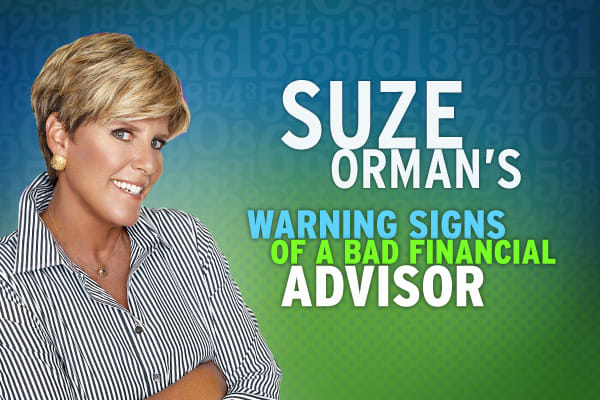 How do you know if you have a good financial advisor or a salesperson –someone that is more interested in the sale rather than your financial future?  Too often people have handed their money over to a financial advisor without researching whether they were good or not.  Financial expert, Suze Orman, gives 10 warning signs of a bad financial advisor.