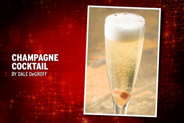 """Holiday bubbles are always in fashion throughout the holiday season, says DeGroff. He traces this recipe back to 1862 when it first appeared in the """"Bon Vivant's Companion.""""ChampagneAngostura bitters soaked sugar cubePlace a small sugar cube in the bottom of a champagne glass. Add two dashes of Angostura Bitters and fill the glass with champagne. This drink is sometimes garnished with a lemon peel and can be fortified with a small float of cognac."""