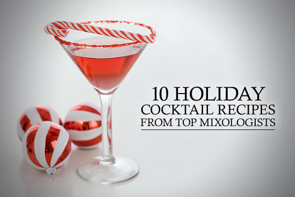 10 holiday cocktail recipes from top mixologists. Black Bedroom Furniture Sets. Home Design Ideas