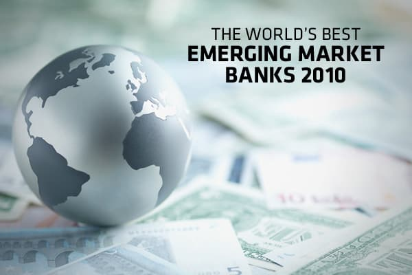"With so much of global growth focused on emerging markets, it pays to know the banks that are best positioned to provide funding and profit from growing wealth and development in these areas. Recently, released its rankings for the best emerging market banks, which is based on a survey of industry analysts, corporate executives and banking consultants. The criteria for ""best"" bank includes growth in assets, profitability, strategic relationships, customer service, competitive pricing and innovat"