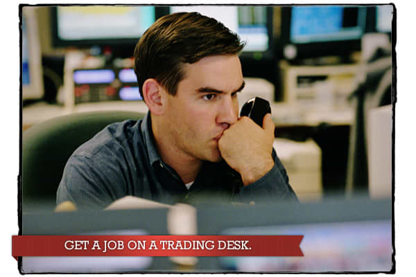 Obviously, if you are going to become a rogue trader, you need to become a trader in the first place.