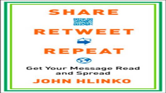 Share, Retweet, Repeat - by John Hlinko