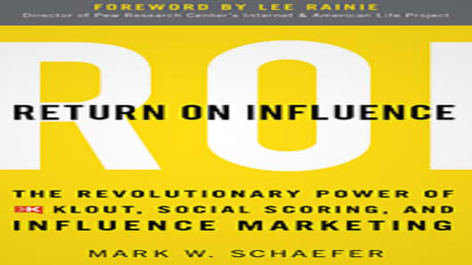 Return On Influence by Mark W. Schaefer