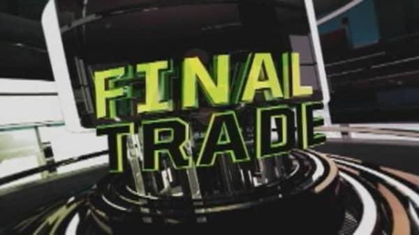 Fast Money Web Extra: Final Trade