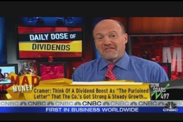 Cramer's Dose of Dividends