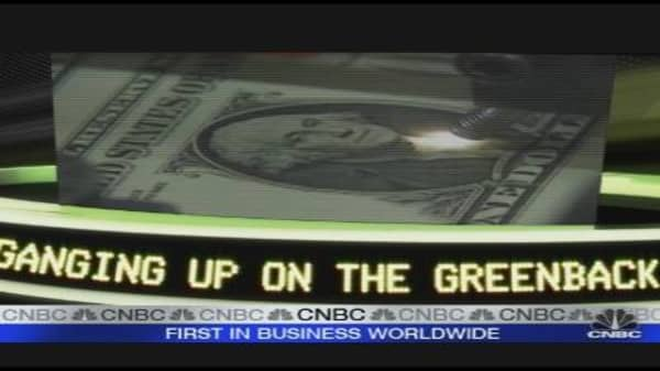 Ganging Up on the Greenback