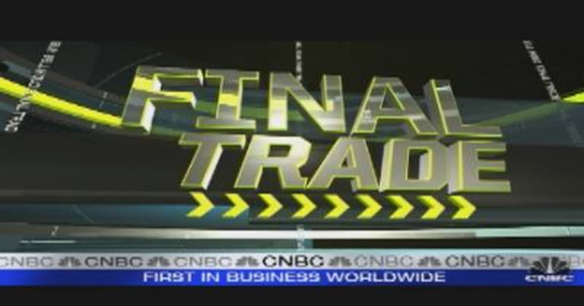Fast Money Final Trade >> Fast Money Final Trade