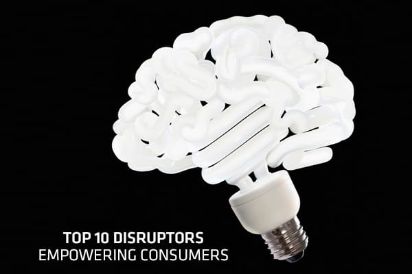 Top 10 Disruptors Empowering Consumers