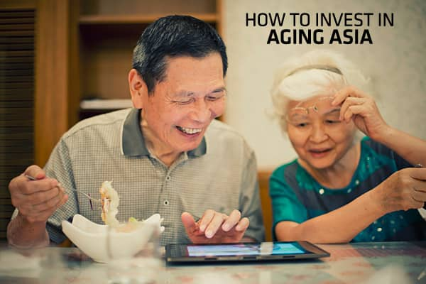Eight Ways to Invest in Aging Asia